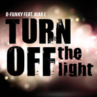 Turn off the light feat. Max C released